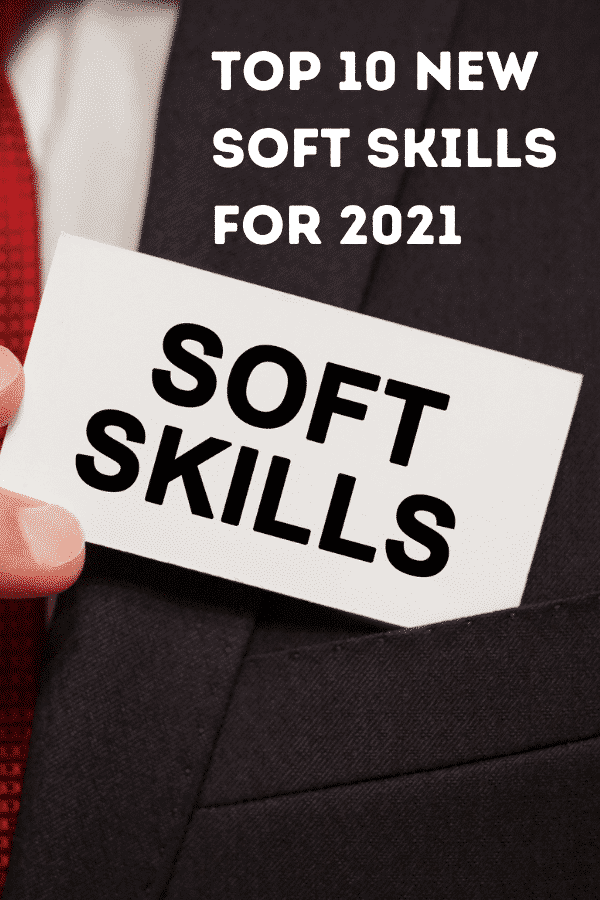 Top 10 New Soft Skills For 2021