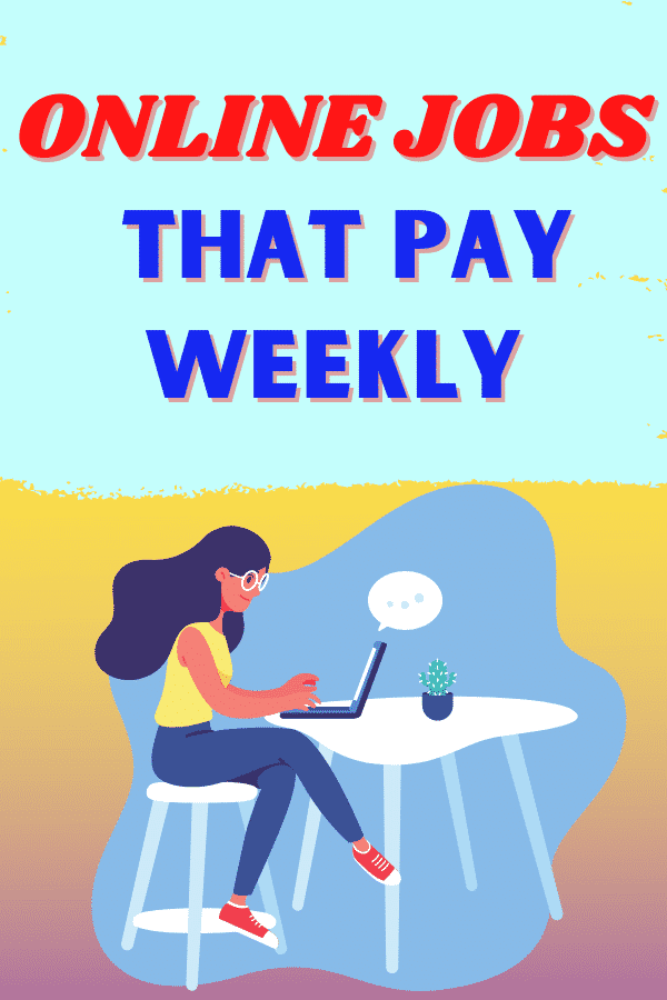 online jobs that pay weekly