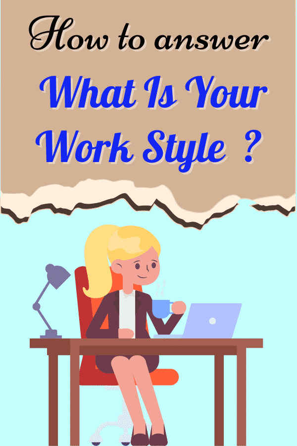 what is your work style