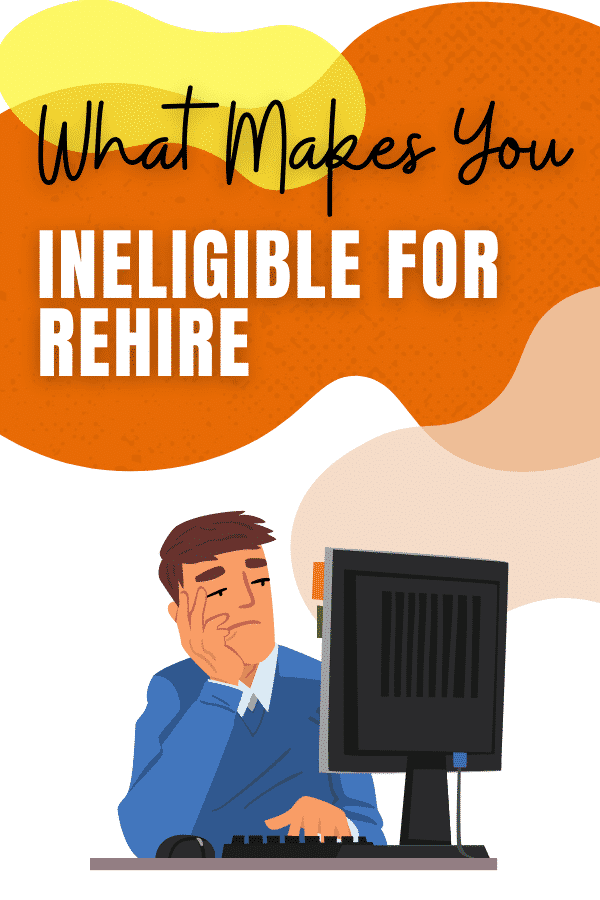 what makes you ineligible for rehire